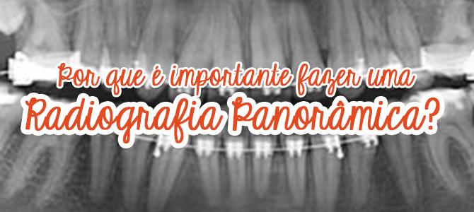 Por que é importante fazer uma Radiografia Panorâmica